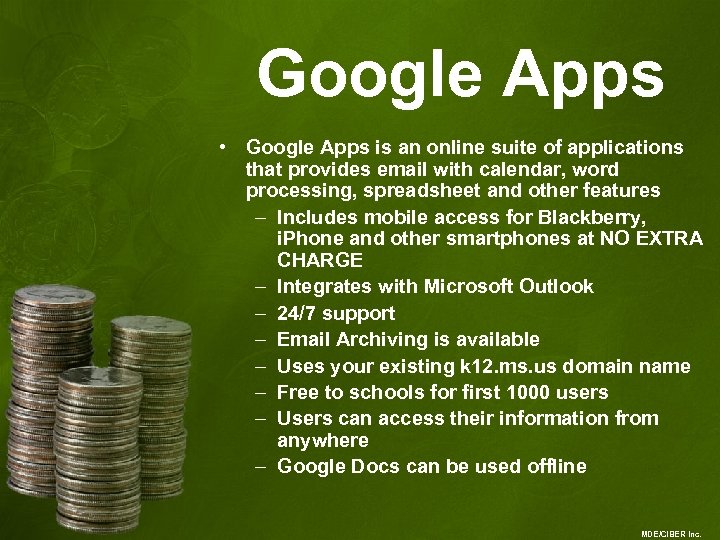 Google Apps • Google Apps is an online suite of applications that provides email