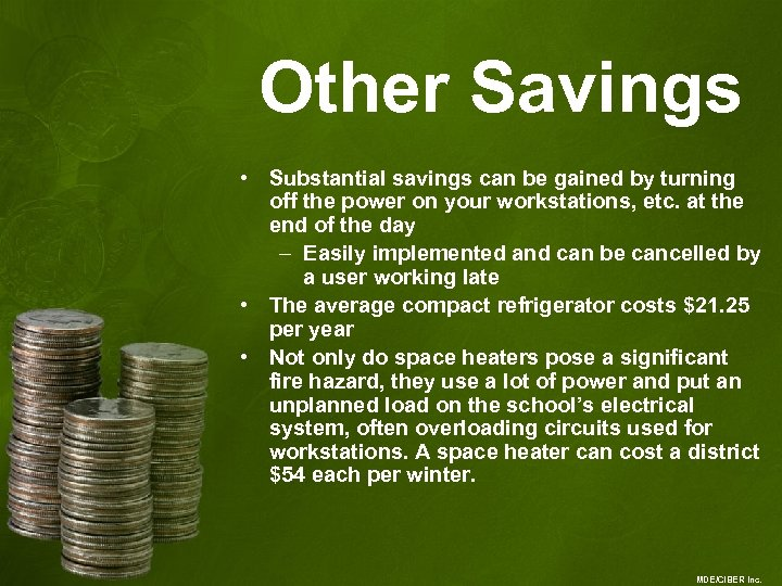 Other Savings • Substantial savings can be gained by turning off the power on