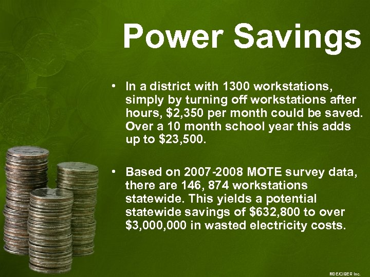 Power Savings • In a district with 1300 workstations, simply by turning off workstations