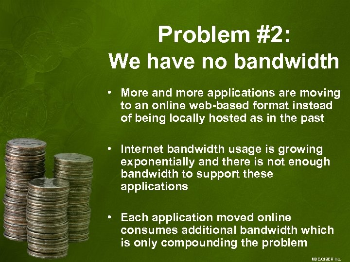 Problem #2: We have no bandwidth • More and more applications are moving to
