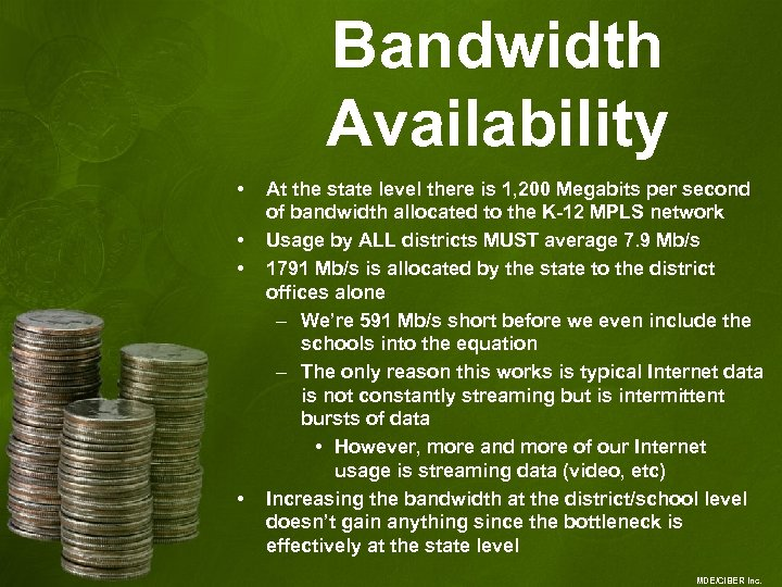 Bandwidth Availability • • At the state level there is 1, 200 Megabits per