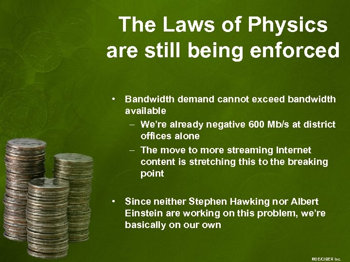 The Laws of Physics are still being enforced • Bandwidth demand cannot exceed bandwidth