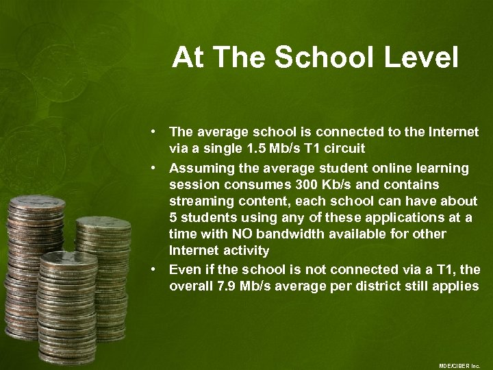 At The School Level • The average school is connected to the Internet via