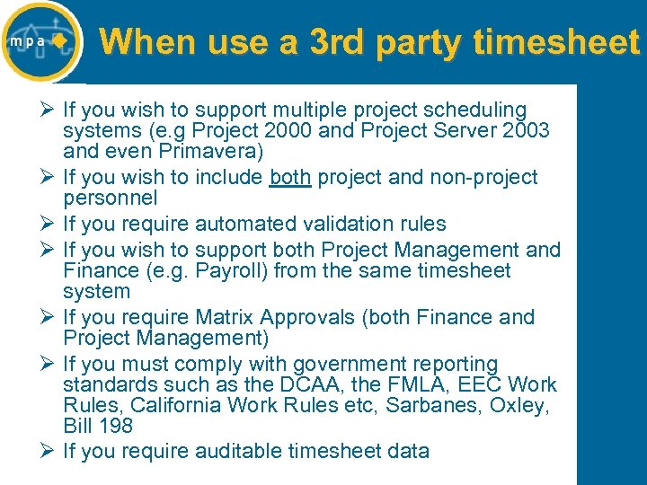 When use a 3 rd party timesheet Ø If you wish to support multiple