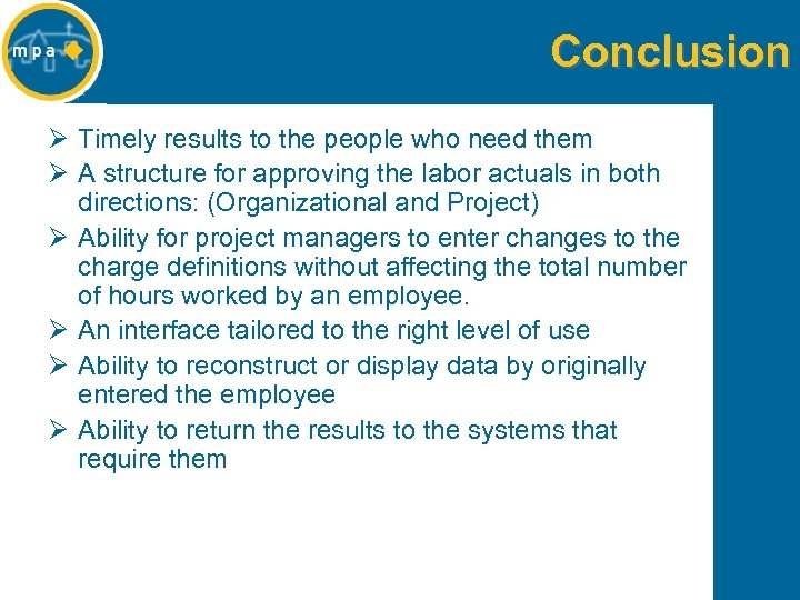 Conclusion Ø Timely results to the people who need them Ø A structure for