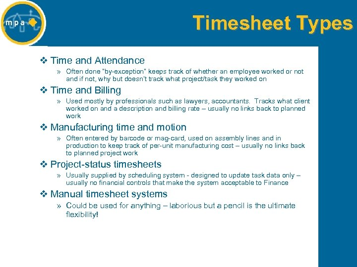"Timesheet Types v Time and Attendance » Often done ""by-exception"" keeps track of whether"