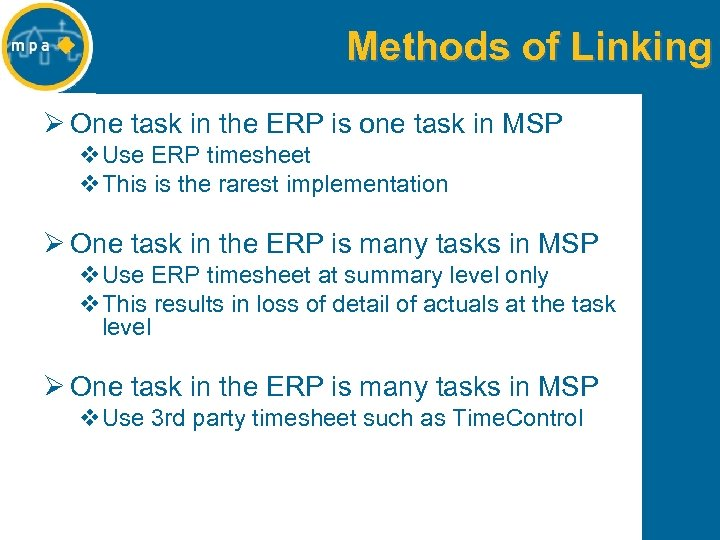 Methods of Linking Ø One task in the ERP is one task in MSP
