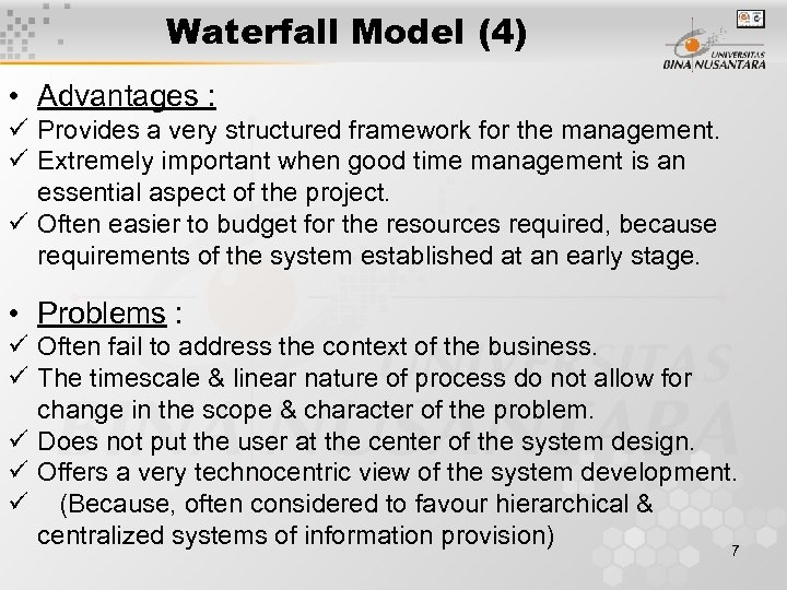 Waterfall Model (4) • Advantages : ü Provides a very structured framework for the