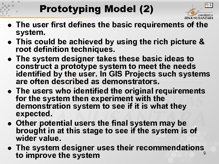 Prototyping Model (2) l l l The user first defines the basic requirements of