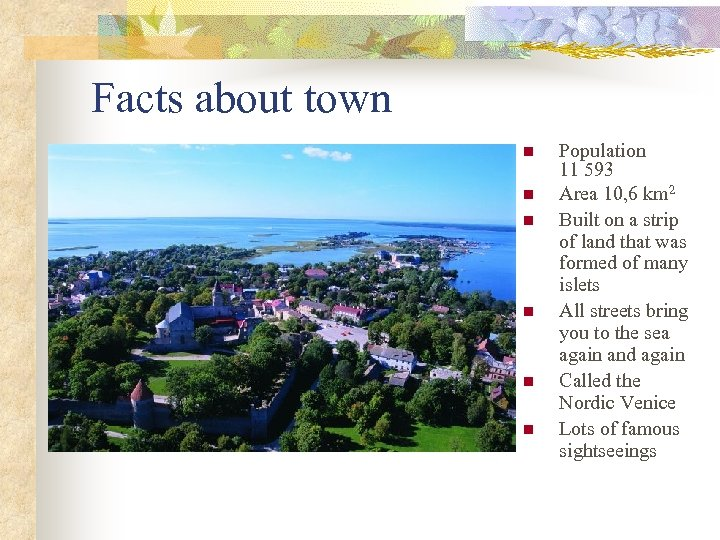 Facts about town n n n Population 11 593 Area 10, 6 km 2