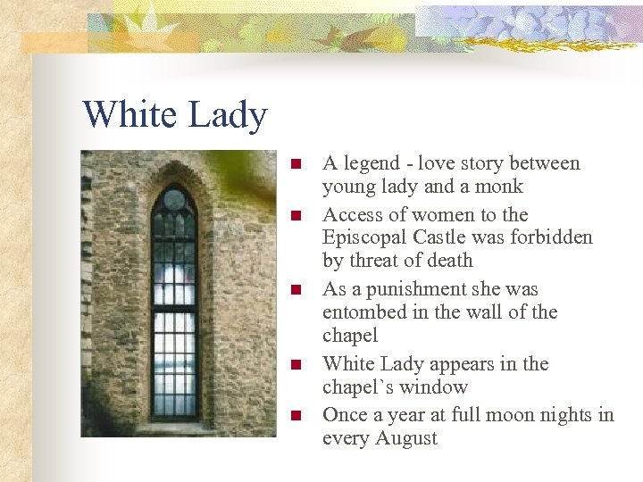 White Lady n n n A legend - love story between young lady and