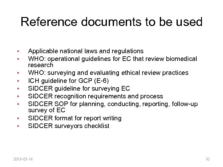 Reference documents to be used § § § § § Applicable national laws and