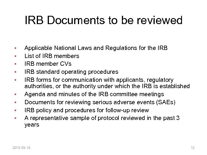 IRB Documents to be reviewed § § § § § Applicable National Laws and