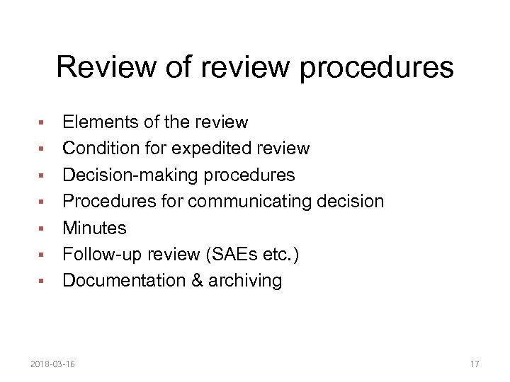 Review of review procedures § § § § Elements of the review Condition for
