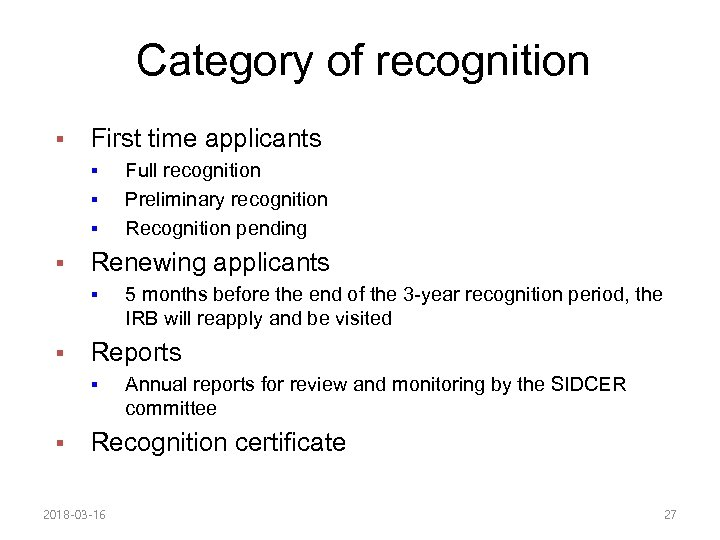 Category of recognition § First time applicants § § Renewing applicants § § 5