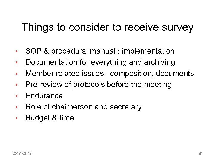 Things to consider to receive survey § § § § SOP & procedural manual