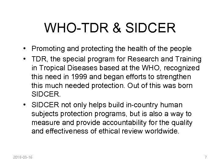 WHO-TDR & SIDCER • Promoting and protecting the health of the people • TDR,