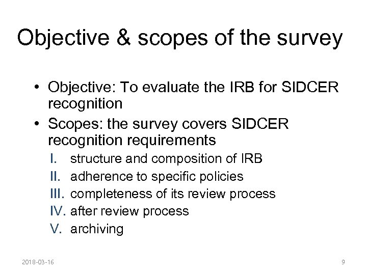 Objective & scopes of the survey • Objective: To evaluate the IRB for SIDCER