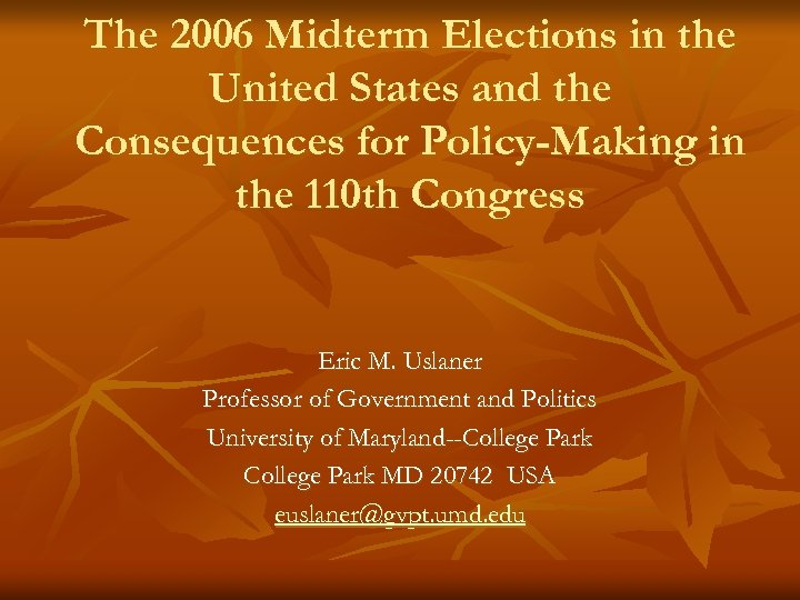 The 2006 Midterm Elections in the United States and the Consequences for Policy-Making in