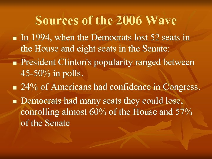 Sources of the 2006 Wave n n In 1994, when the Democrats lost 52
