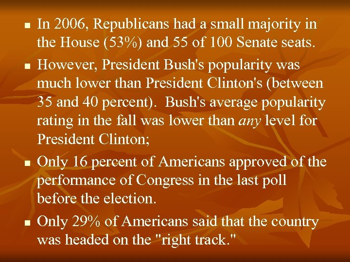 n n In 2006, Republicans had a small majority in the House (53%) and
