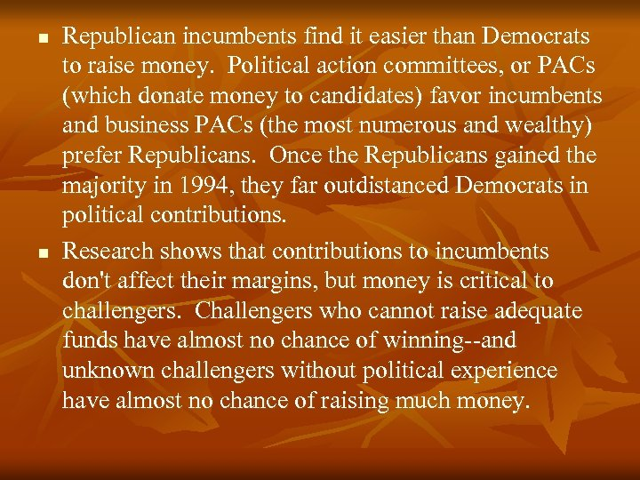 n n Republican incumbents find it easier than Democrats to raise money. Political action