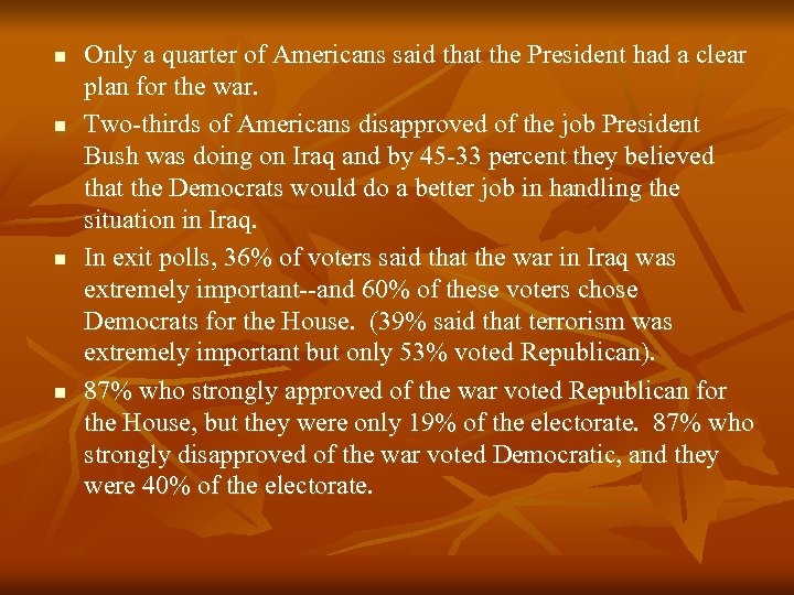 n n Only a quarter of Americans said that the President had a clear