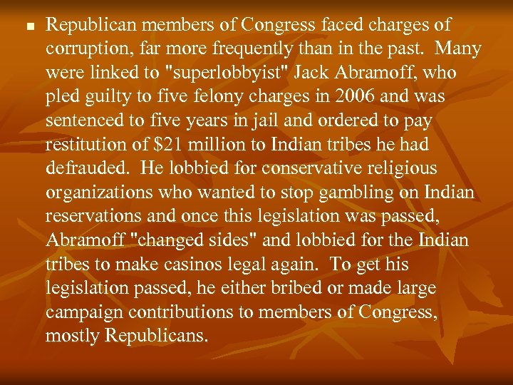 n Republican members of Congress faced charges of corruption, far more frequently than in