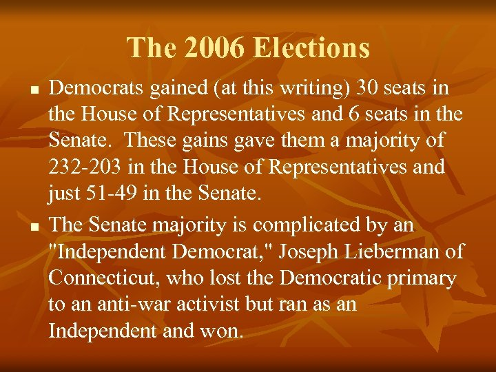The 2006 Elections n n Democrats gained (at this writing) 30 seats in the
