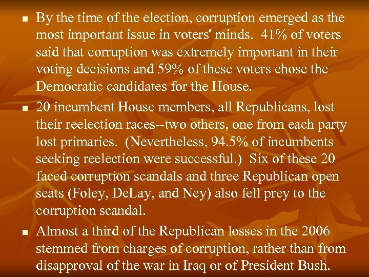 n n n By the time of the election, corruption emerged as the most