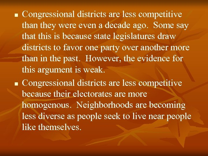 n n Congressional districts are less competitive than they were even a decade ago.