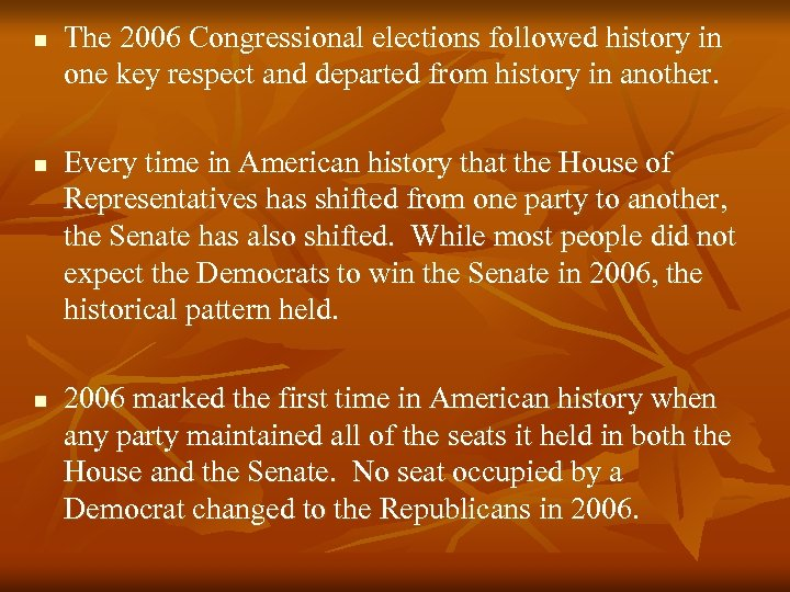 n n n The 2006 Congressional elections followed history in one key respect and