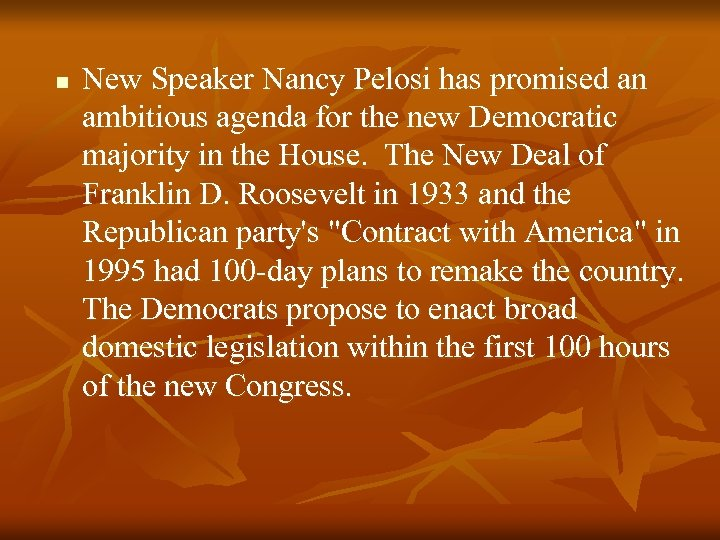 n New Speaker Nancy Pelosi has promised an ambitious agenda for the new Democratic