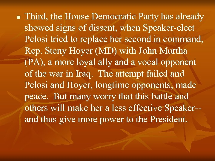 n Third, the House Democratic Party has already showed signs of dissent, when Speaker-elect