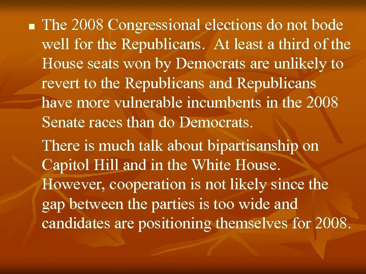 n The 2008 Congressional elections do not bode well for the Republicans. At least