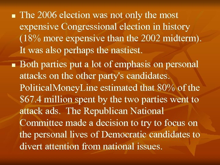 n n The 2006 election was not only the most expensive Congressional election in
