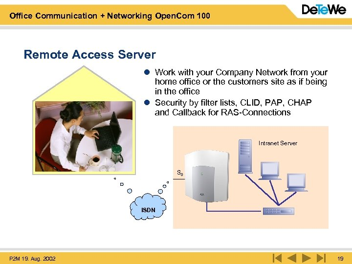 Office Communication + Networking Open. Com 100 Remote Access Server l Work with your