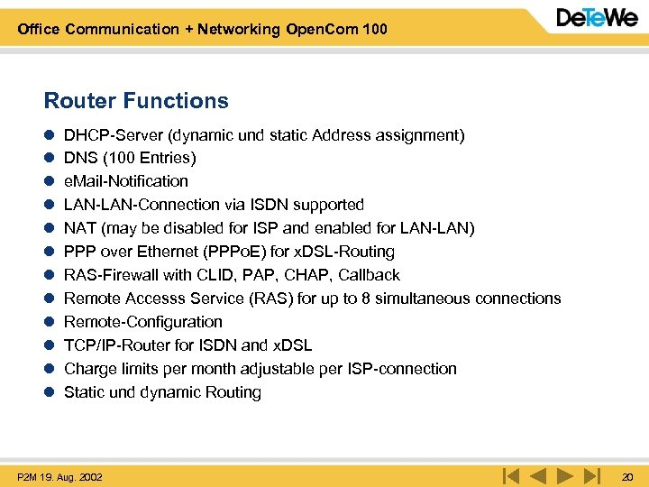 Office Communication + Networking Open. Com 100 Router Functions l l l DHCP-Server (dynamic
