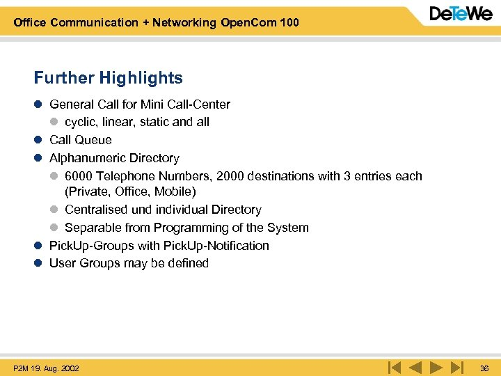 Office Communication + Networking Open. Com 100 Further Highlights l General Call for Mini