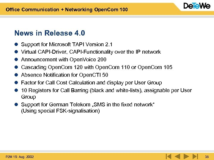 Office Communication + Networking Open. Com 100 News in Release 4. 0 l l
