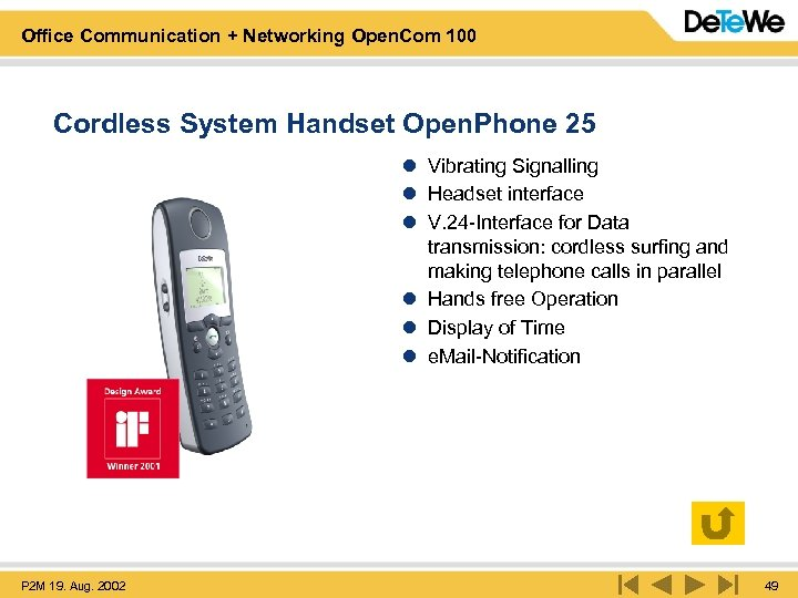 Office Communication + Networking Open. Com 100 Cordless System Handset Open. Phone 25 l