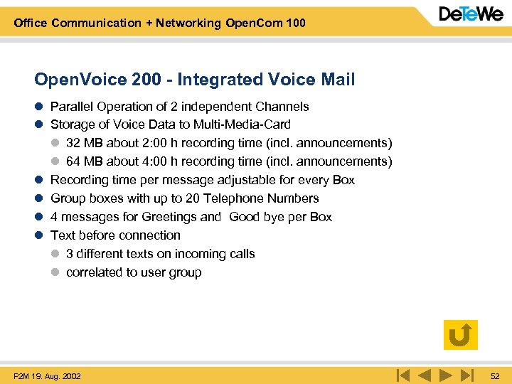Office Communication + Networking Open. Com 100 Open. Voice 200 - Integrated Voice Mail