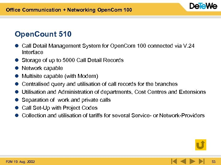 Office Communication + Networking Open. Com 100 Open. Count 510 l Call Detail Management