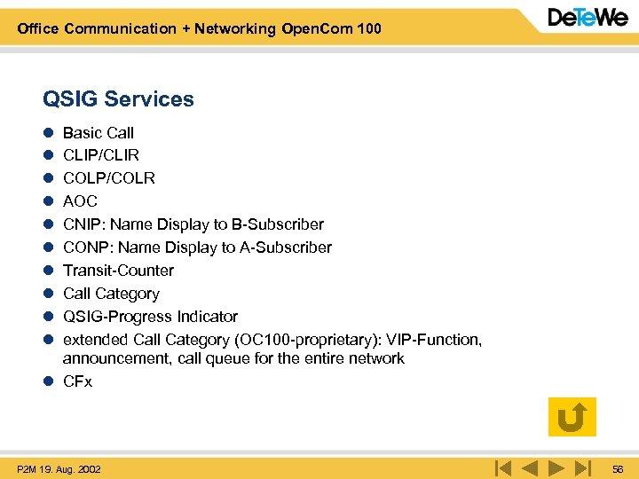 Office Communication + Networking Open. Com 100 QSIG Services l l l l l