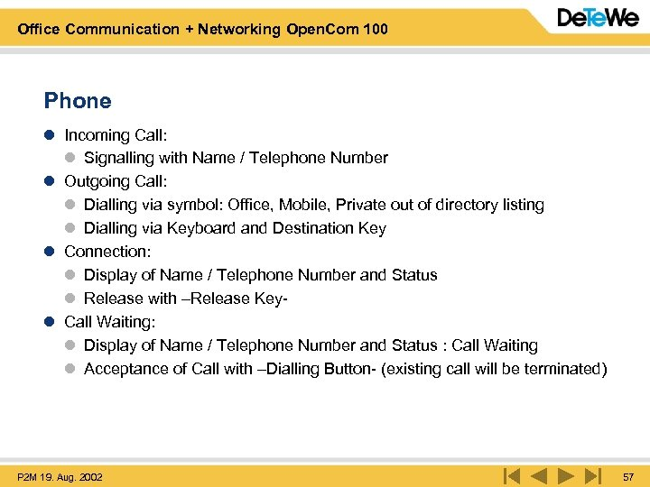 Office Communication + Networking Open. Com 100 Phone l Incoming Call: l Signalling with