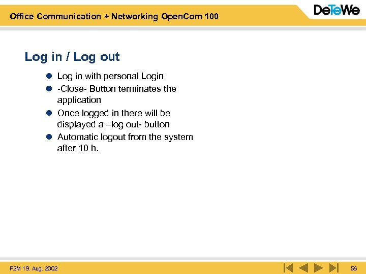 Office Communication + Networking Open. Com 100 Log in / Log out l Log