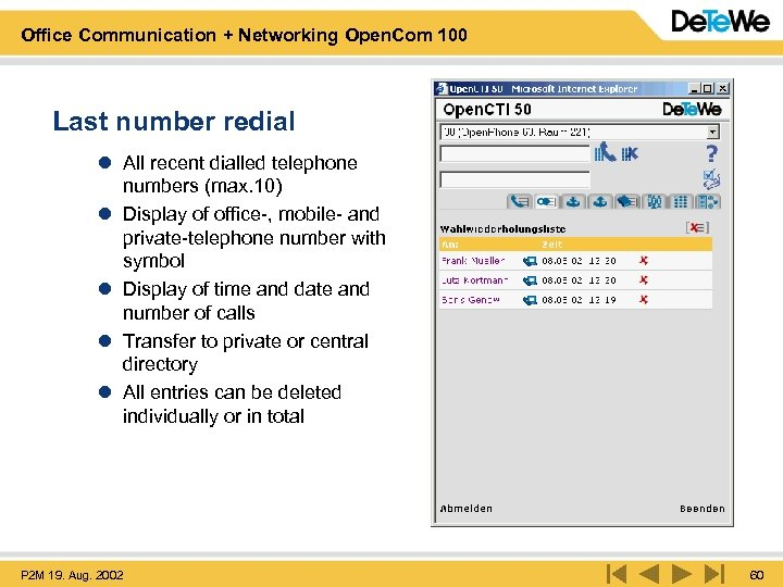 Office Communication + Networking Open. Com 100 Last number redial l All recent dialled