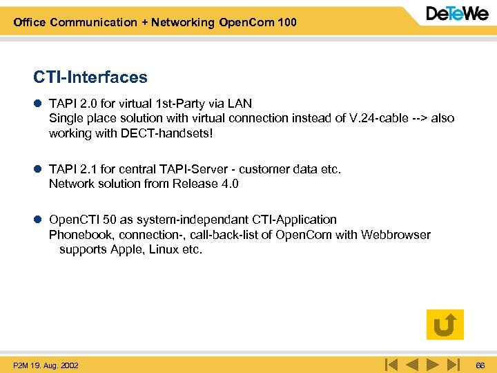 Office Communication + Networking Open. Com 100 CTI-Interfaces l TAPI 2. 0 for virtual