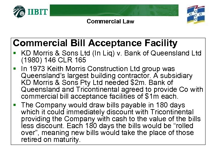 Commercial Law Commercial Bill Acceptance Facility § KD Morris & Sons Ltd (In Liq)