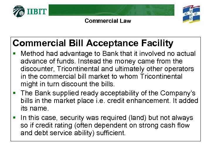 Commercial Law Commercial Bill Acceptance Facility § Method had advantage to Bank that it